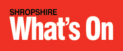 Shropshire's Essential Entertainment Guide